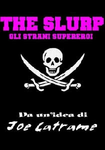 The Slurp - Gli strani supereroi