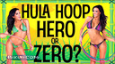 Is Kayla a Hula Hoop Hero or Zero?