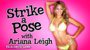 Strike a Pose with Ariana Leigh