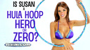 Is Sexy Susan a Hula Hoop Hero or Zero?