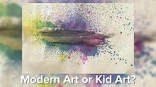People Guess Whether Art Was Made By Kids Or Modern Artists