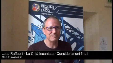 Luca Raffaelli - La Città Incantata - Considerazioni finali