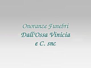 Onoranze Funebri Dall'Ossa Vinicia & c.